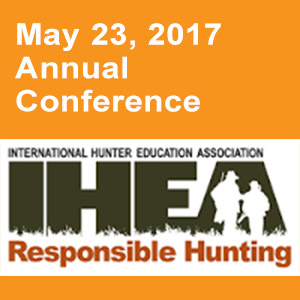 International Hunter Education Conference, May 22-25, 2017 Glenedon, Oregon