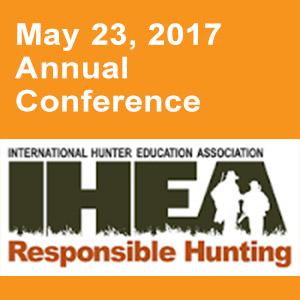International Hunter Education Conference, May 22-25, 2017 Glenedon, Oregon